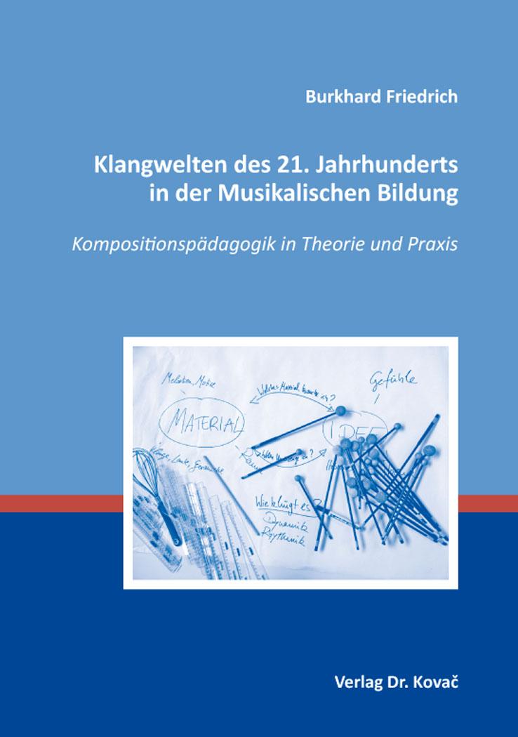Cover: Klangwelten des 21. Jahrhunderts in der Musikalischen Bildung