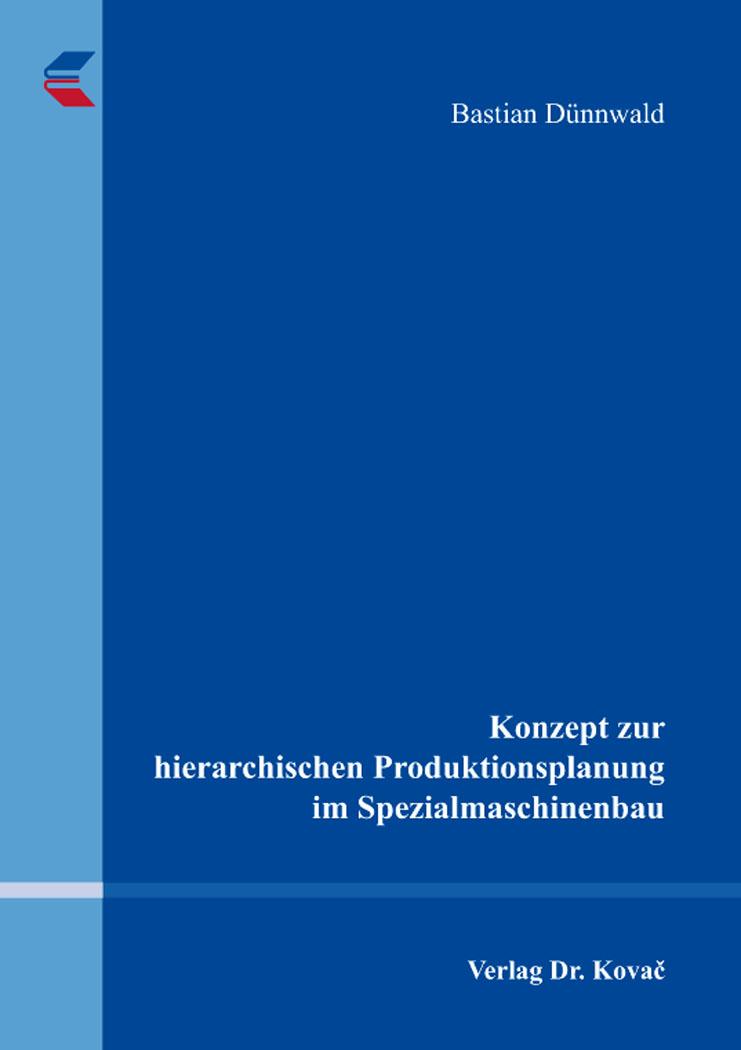 Cover: Konzept zur hierarchischen Produktionsplanung im Spezialmaschinenbau
