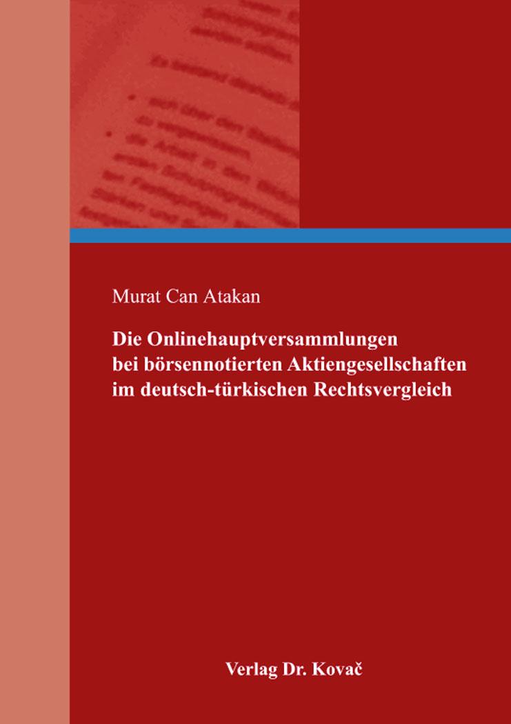 Cover: Die Onlinehauptversammlungen bei börsennotierten Aktiengesellschaften im deutsch-türkischen Rechtsvergleich