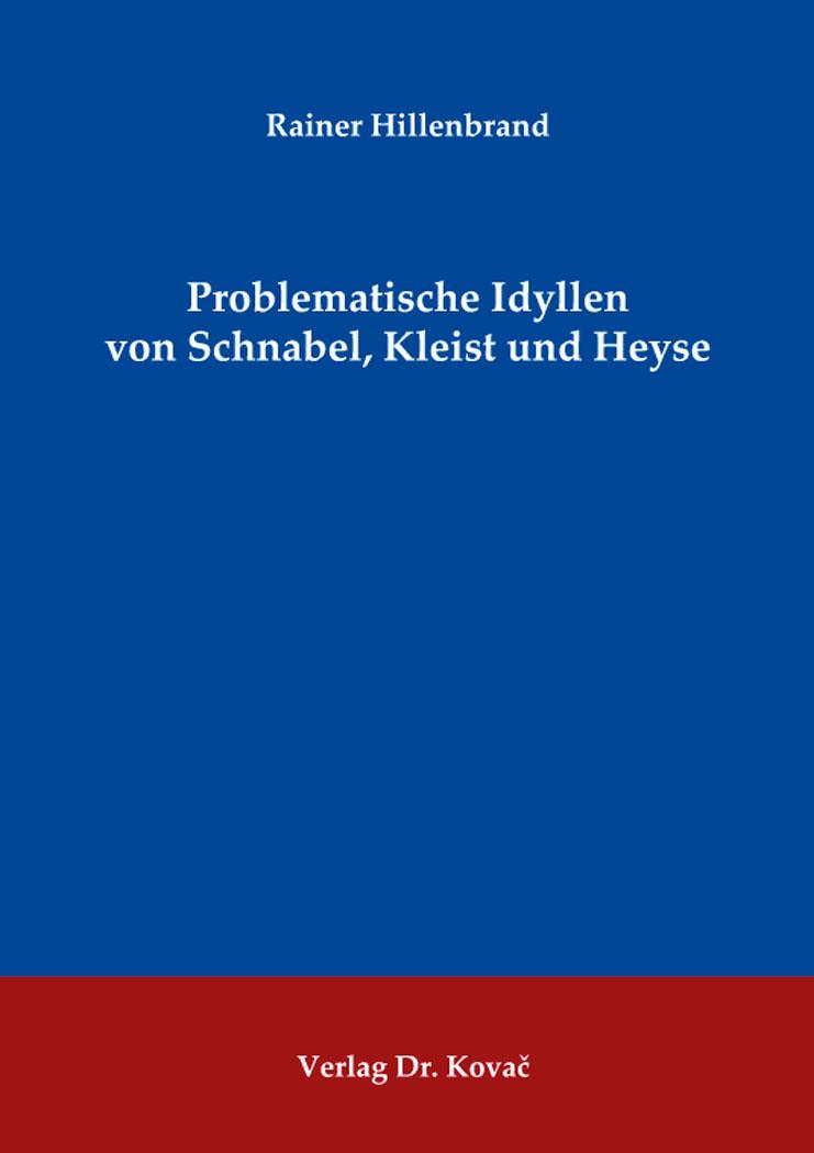 Cover: Problematische Idyllen von Schnabel, Kleist und Heyse