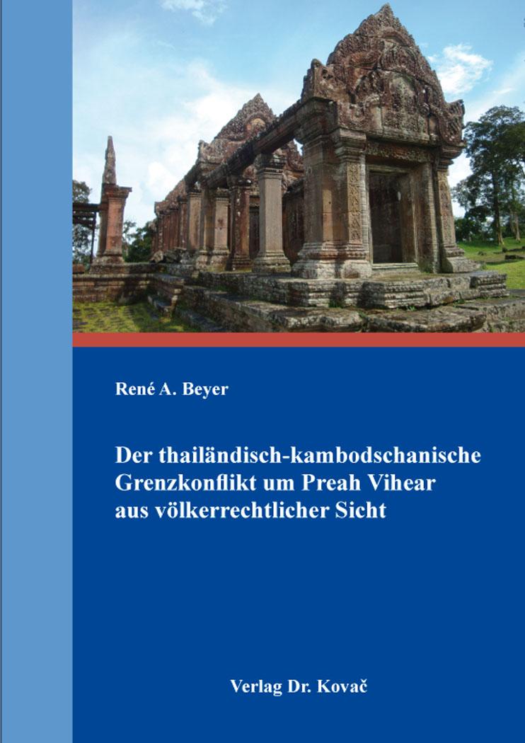 Cover: Der thailändisch-kambodschanische Grenzkonflikt um Preah Vihear aus völkerrechtlicher Sicht