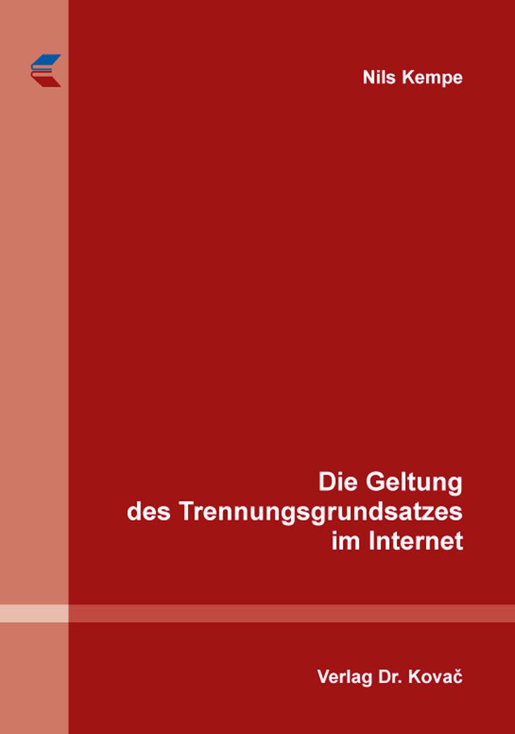 Cover: Die Geltung des Trennungsgrundsatzes im Internet