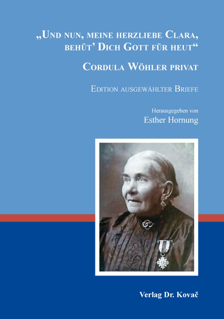 """Cover: """"Und nun, meine herzliebe Clara, behüt'DichGottfürheut""""– CordulaWöhler privat"""