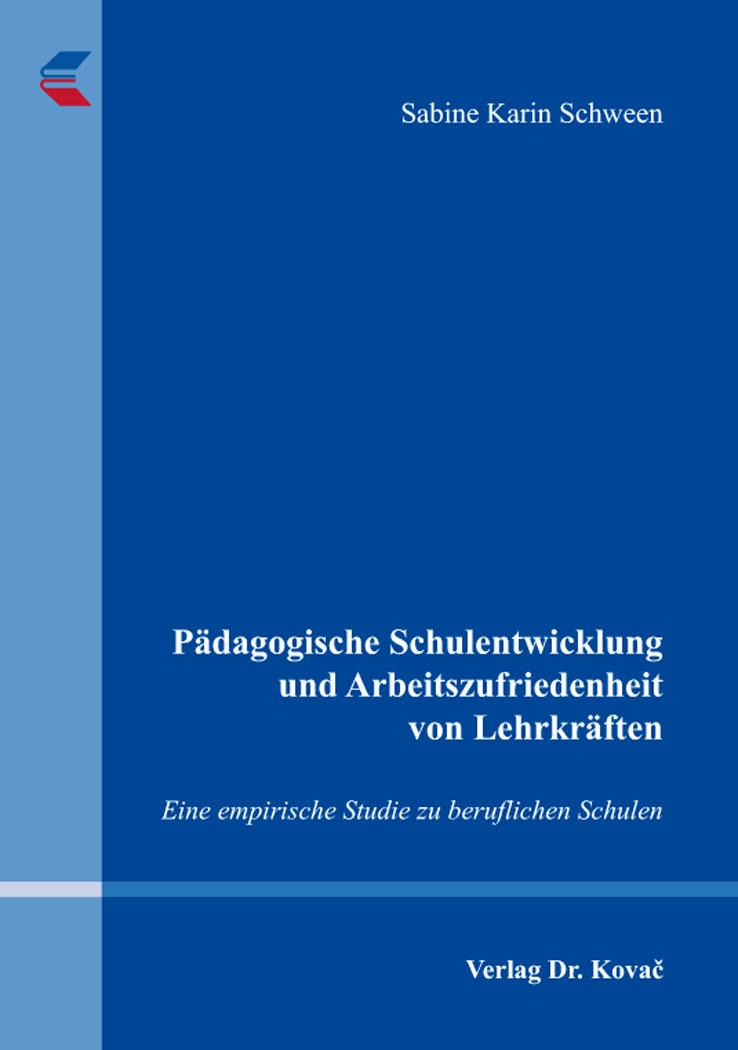 Cover: Pädagogische Schulentwicklung und Arbeitszufriedenheit von Lehrkräften