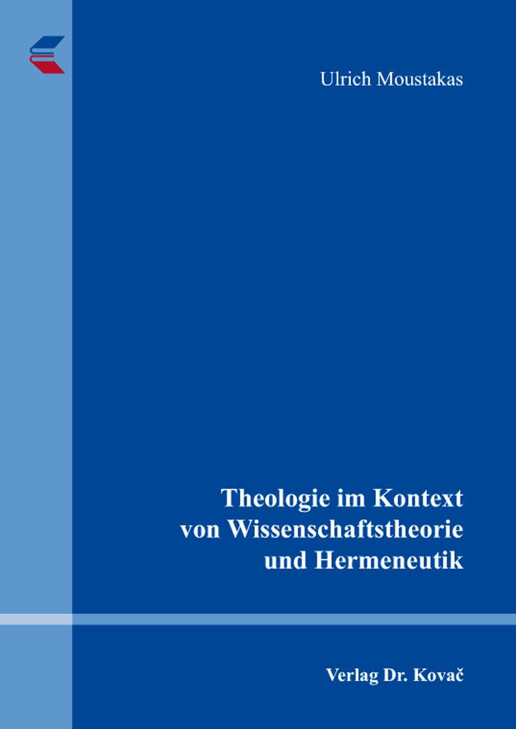 Cover: Theologie im Kontext von Wissenschaftstheorie und Hermeneutik