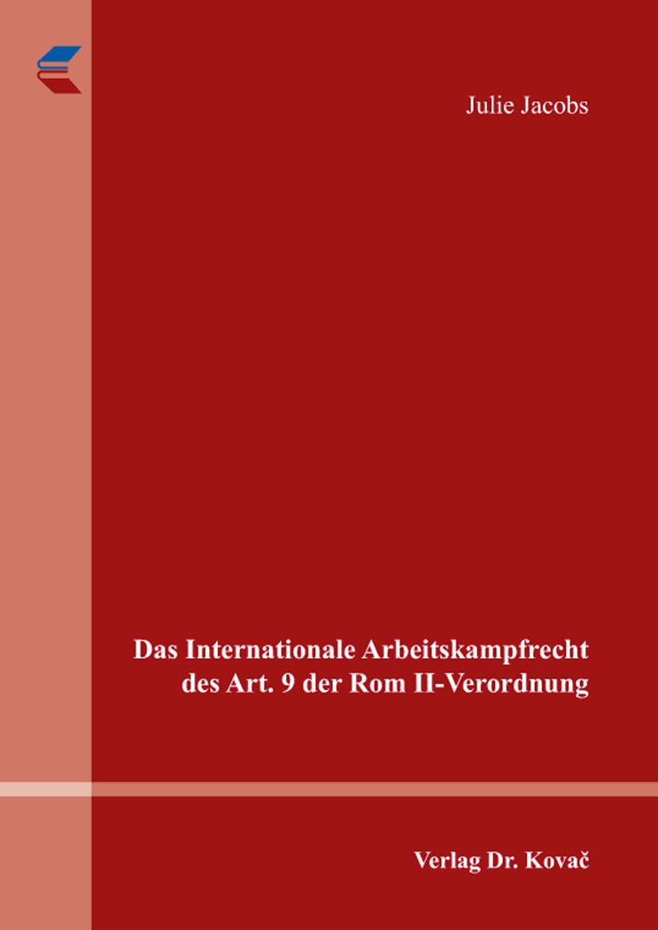 Cover: Das Internationale Arbeitskampfrecht des Art. 9 der Rom-II-Verordnung