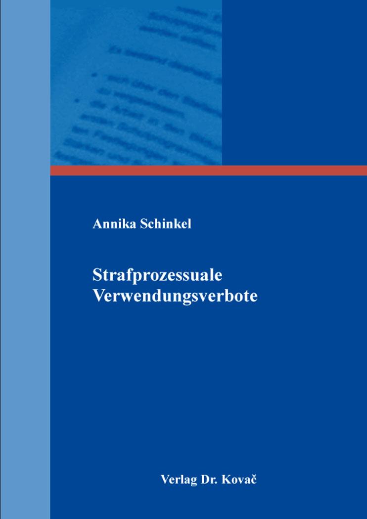 Cover: Strafprozessuale Verwendungsverbote