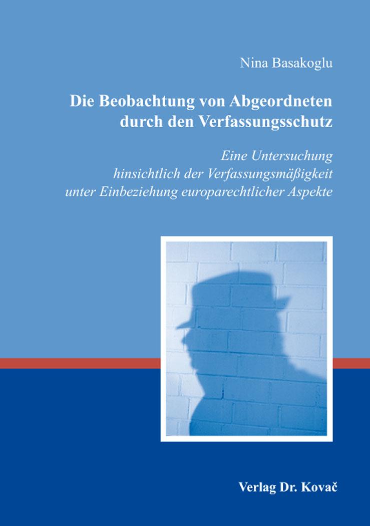 Cover: Die Beobachtung von Abgeordneten durch den Verfassungsschutz