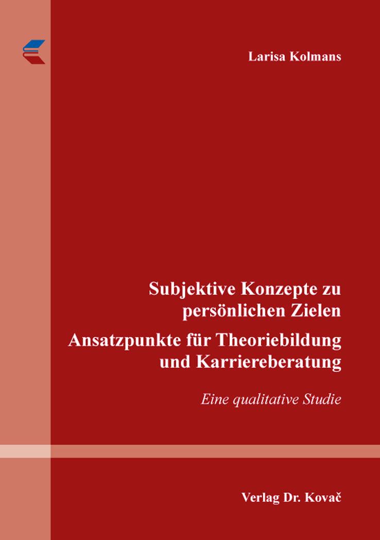 Cover: Subjektive Konzepte zu persönlichen Zielen – Ansatzpunkte für Theoriebildung und Karriereberatung