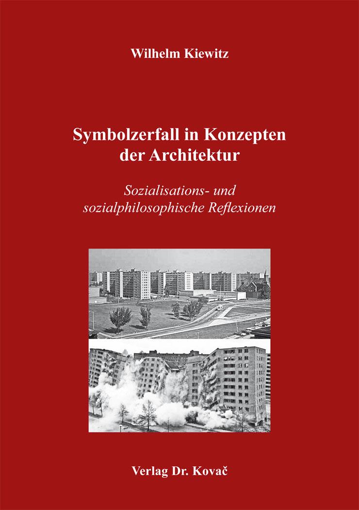 Cover: Symbolzerfall in Konzepten der Architektur