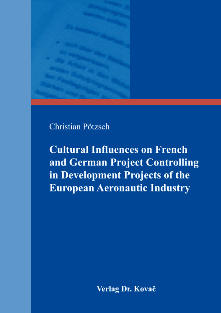 Cover: Cultural Influences on French and German Project Controlling in Development Projects of the European Aeronautic Industry