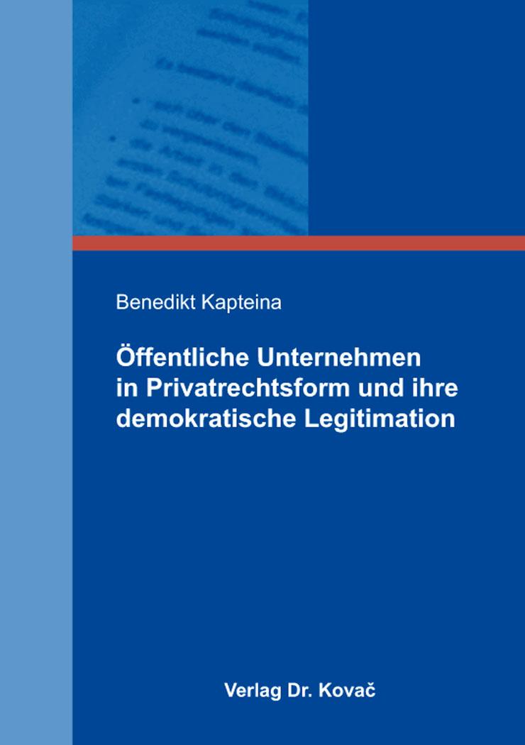 Cover: Öffentliche Unternehmen in Privatrechtsform und ihre demokratische Legitimation