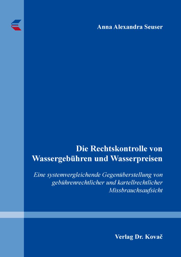 Cover: Die Rechtskontrolle von Wassergebühren und Wasserpreisen