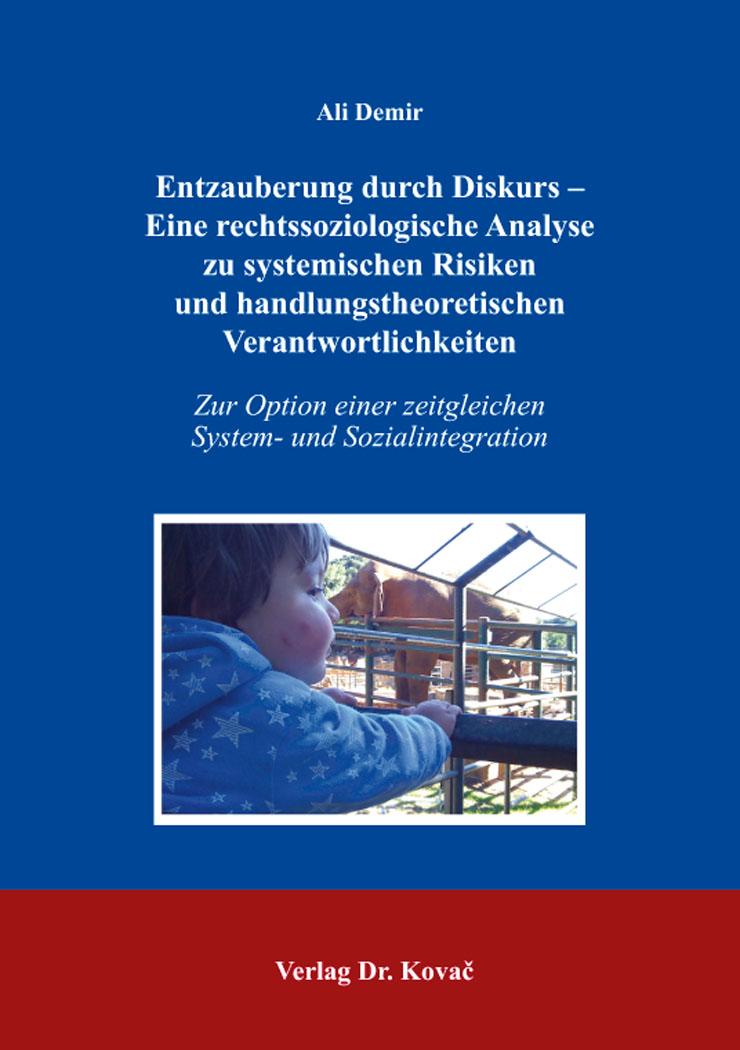 Cover: Entzauberung durch Diskurs – Einerechtssoziologische Analyse zu systemischen Risiken und handlungstheoretischen Verantwortlichkeiten