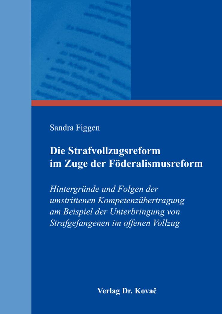 Cover: Die Strafvollzugsreform im Zuge der Föderalismusreform