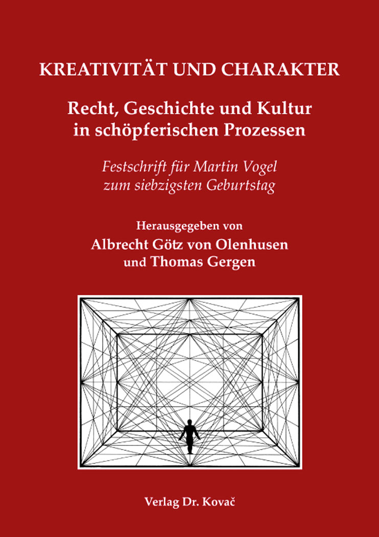 Cover: KREATIVITÄT UND CHARAKTER – Recht, Geschichte und Kultur in schöpferischen Prozessen
