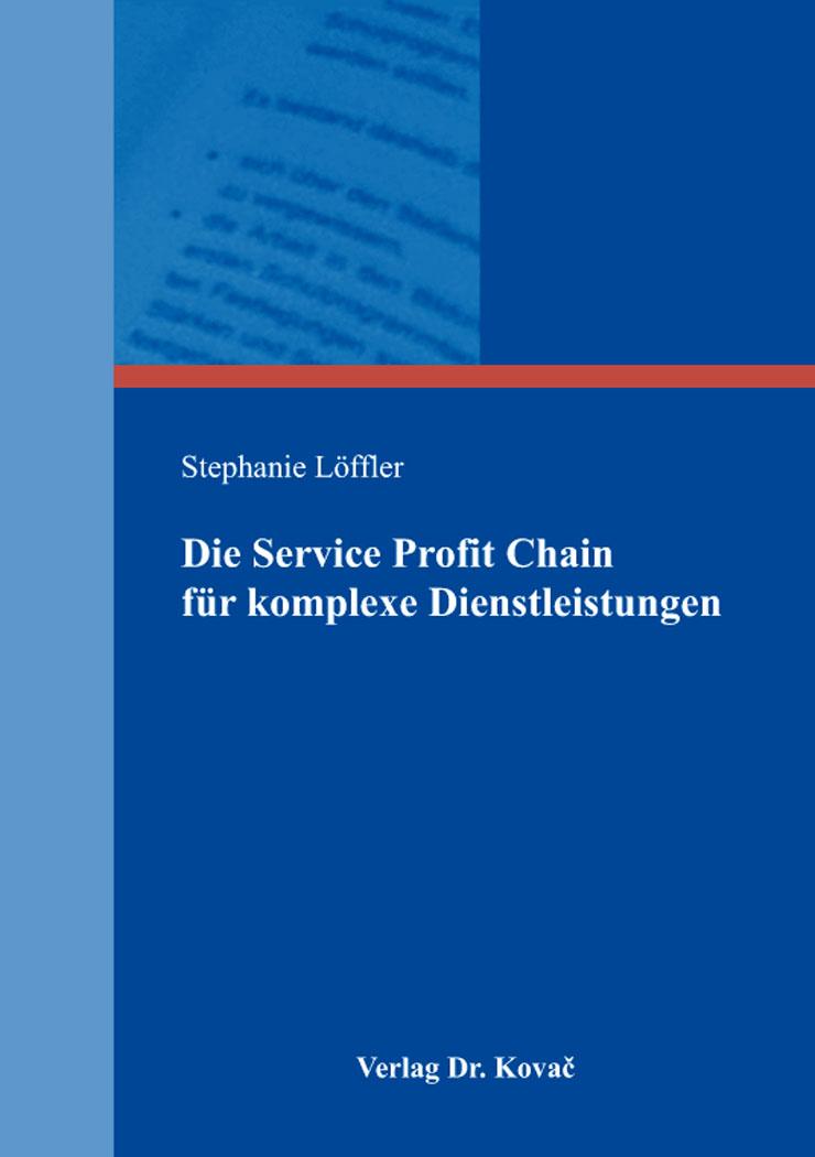 Cover: Die Service Profit Chain für komplexe Dienstleistungen