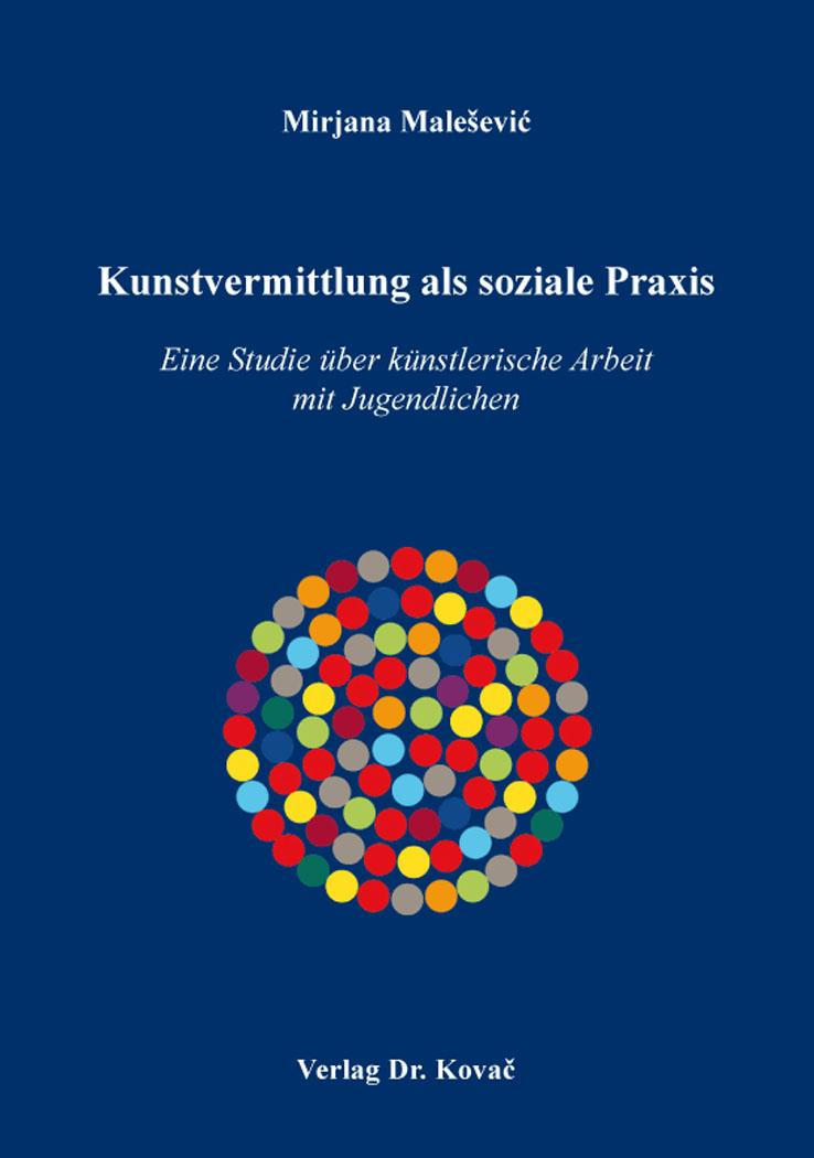 Cover: Kunstvermittlung als soziale Praxis
