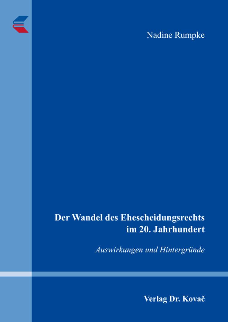 Cover: Der Wandel des Ehescheidungsrechts im 20.Jahrhundert