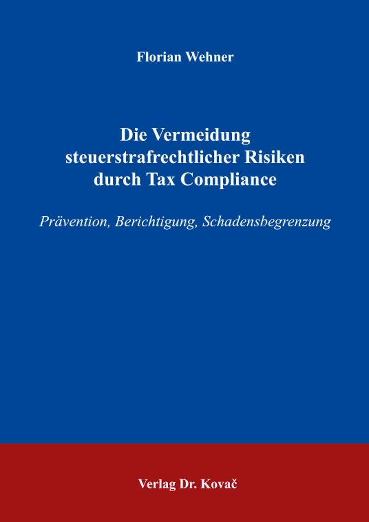 Cover: Die Vermeidung steuerstrafrechtlicher Risiken durch Tax Compliance