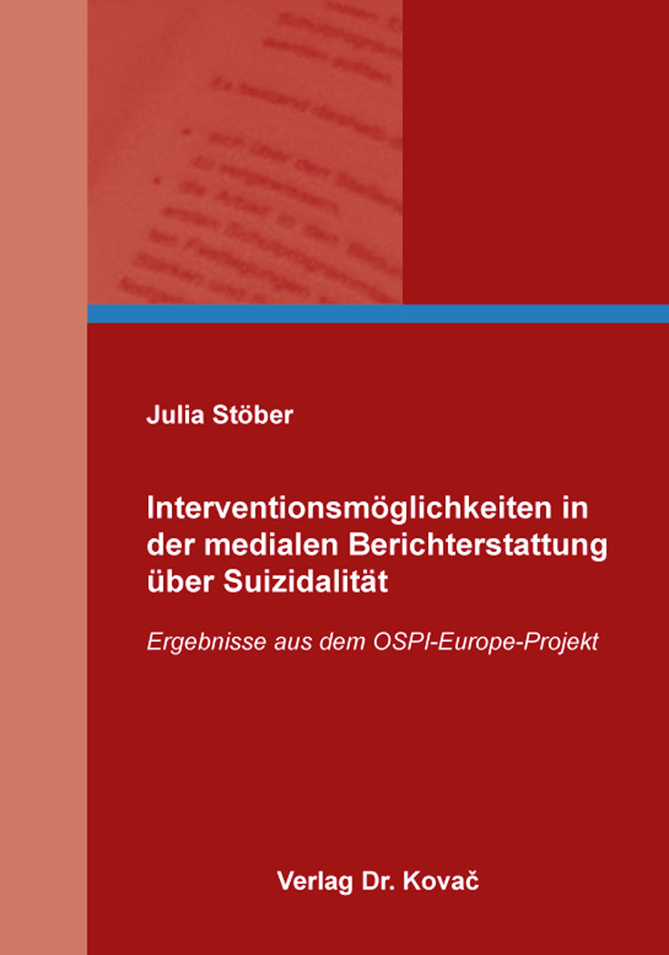 Cover: Interventionsmöglichkeiten in der medialen Berichterstattung über Suizidalität