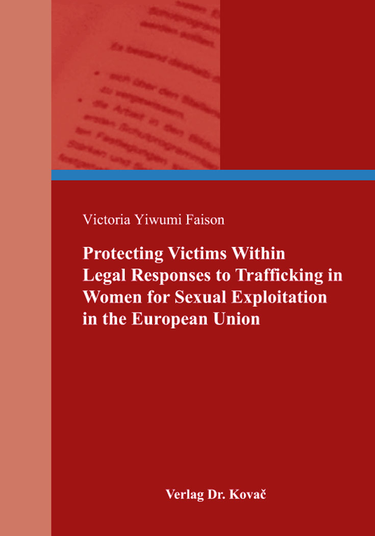 Cover: Protecting Victims Within Legal Responses to Trafficking in Women for Sexual Exploitation in the European Union
