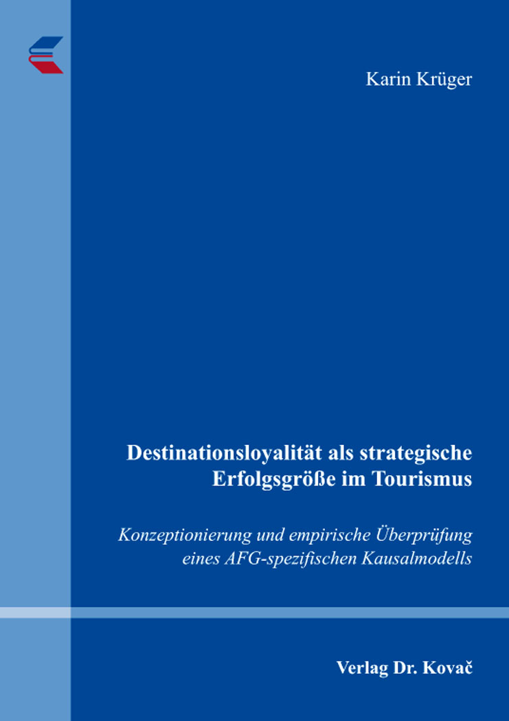 Cover: Destinationsloyalität als strategische Erfolgsgröße im Tourismus