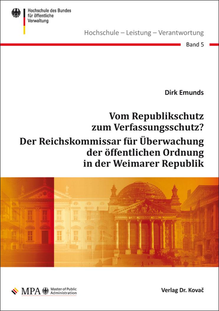 Cover: Vom Republikschutz zum Verfassungsschutz?  Der Reichskommissar für Überwachung der öffentlichen Ordnung in der Weimarer Republik