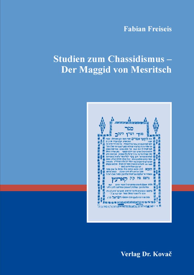 Cover: Studien zum Chassidismus – Der Maggid von Mesritsch