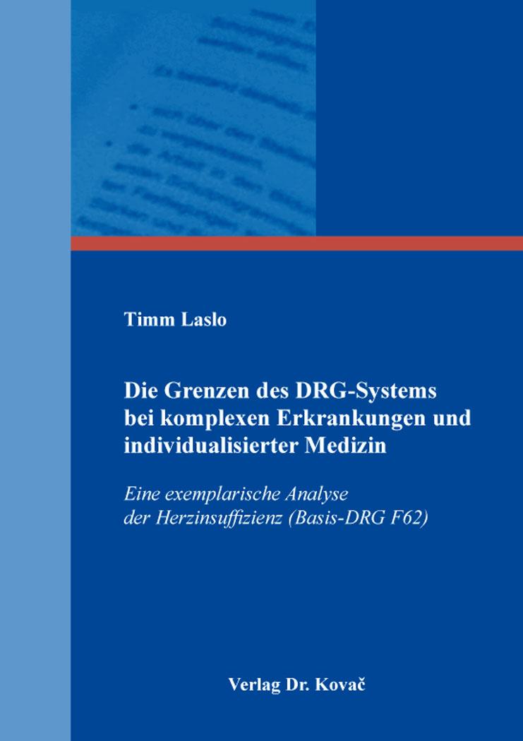 Cover: Die Grenzen des DRG-Systems bei komplexen Erkrankungen und individualisierter Medizin