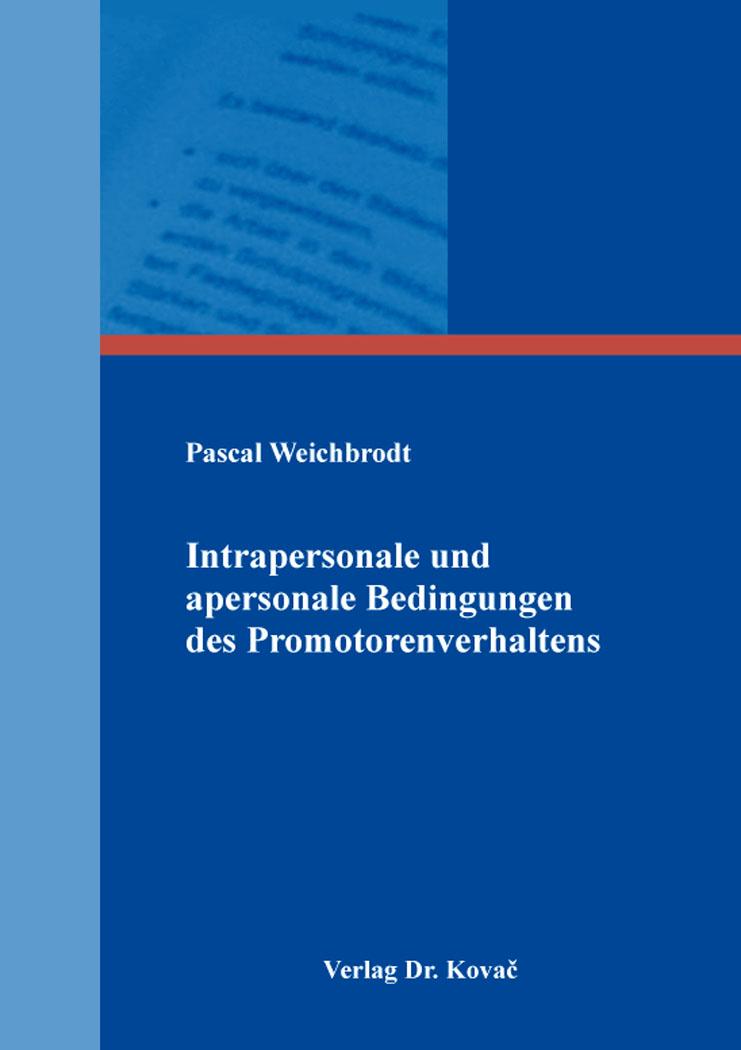 Cover: Intrapersonale und apersonale Bedingungen des Promotorenverhaltens