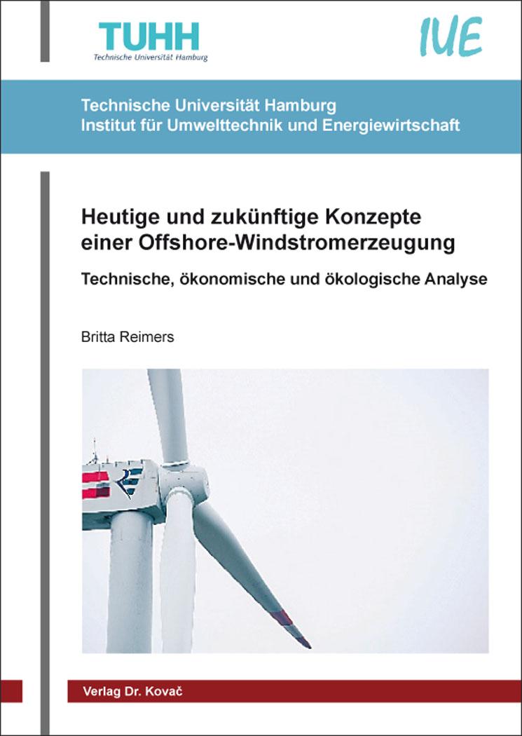 Cover: Heutige und zukünftige Konzepte einer Offshore-Windstromerzeugung