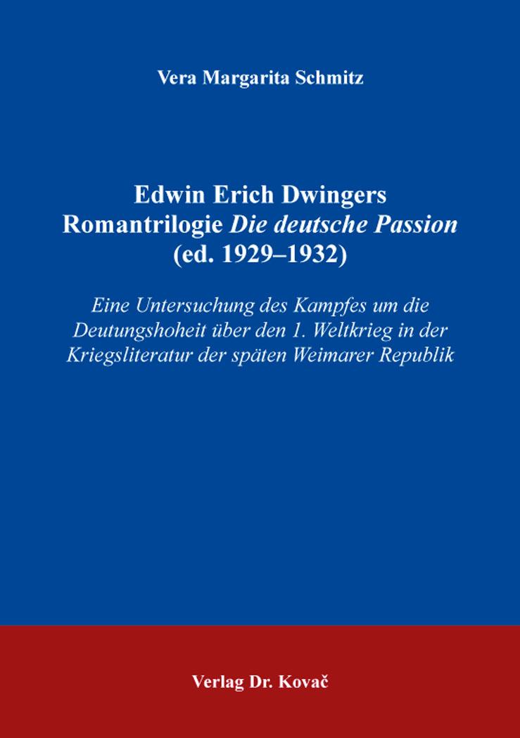 Cover: Edwin Erich Dwingers Romantrilogie Die deutsche Passion (ed. 1929–1932)