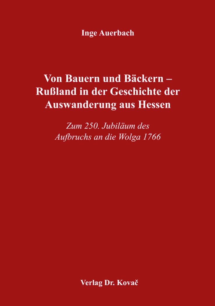 Cover: Von Bauern und Bäckern – Rußland in der Geschichte der Auswanderung aus Hessen