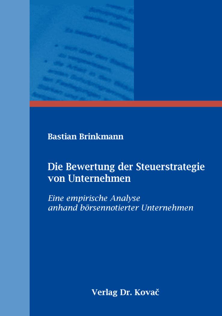 Cover: Die Bewertung der Steuerstrategie von Unternehmen