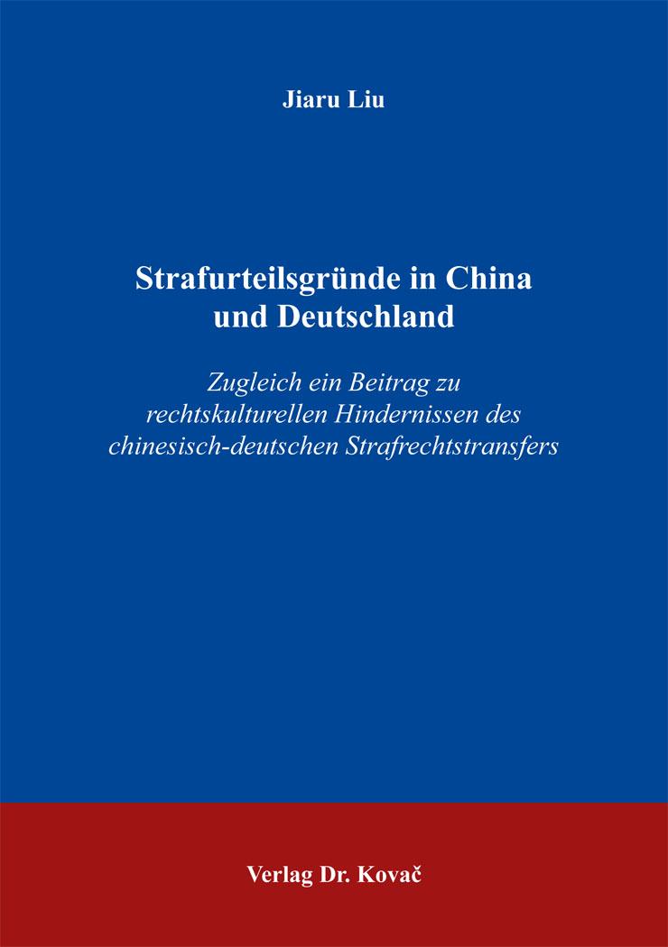 Cover: Strafurteilsgründe in China und Deutschland