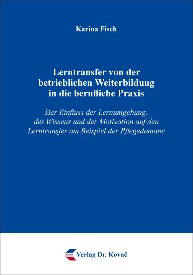 Cover: Lerntransfer von der betrieblichen Weiterbildung in die berufliche Praxis
