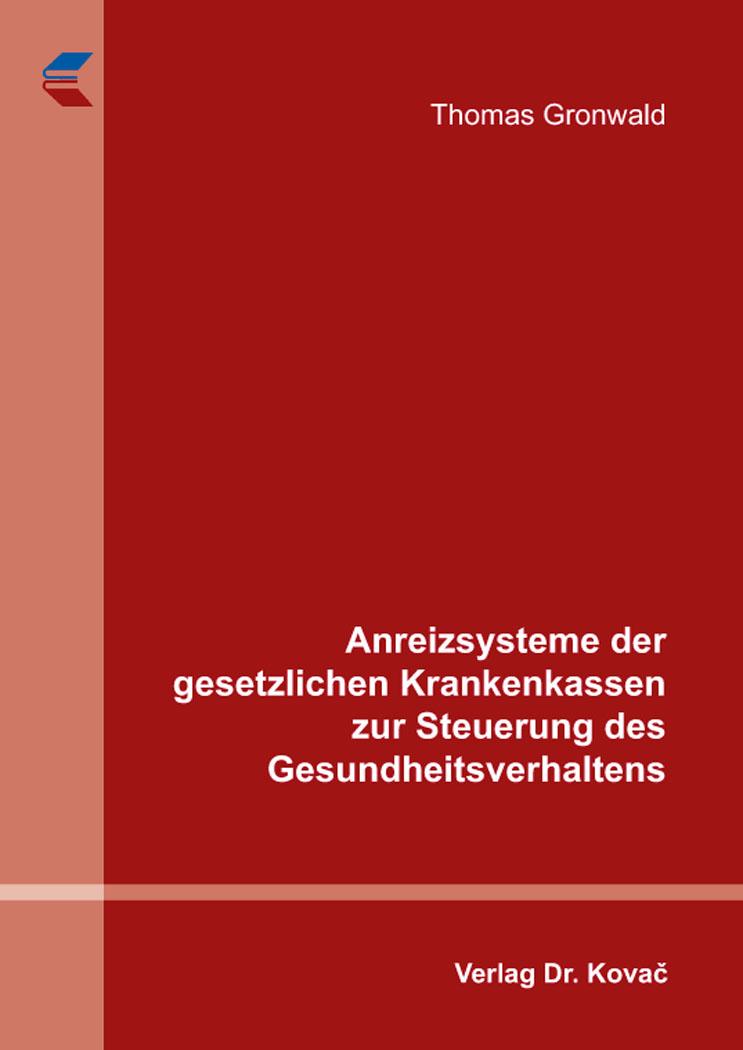 Cover: Anreizsysteme der gesetzlichen Krankenkassen zur Steuerung des Gesundheitsverhaltens