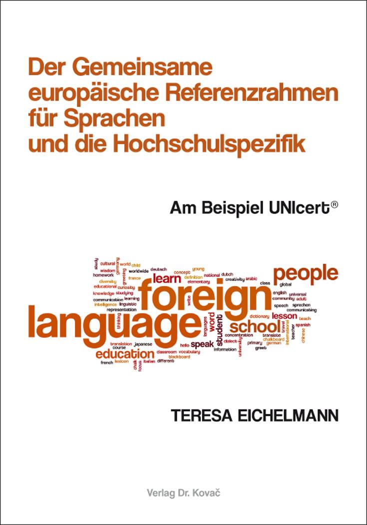 Der Gemeinsame europäische Referenzrahmen für Sprachen und die ...
