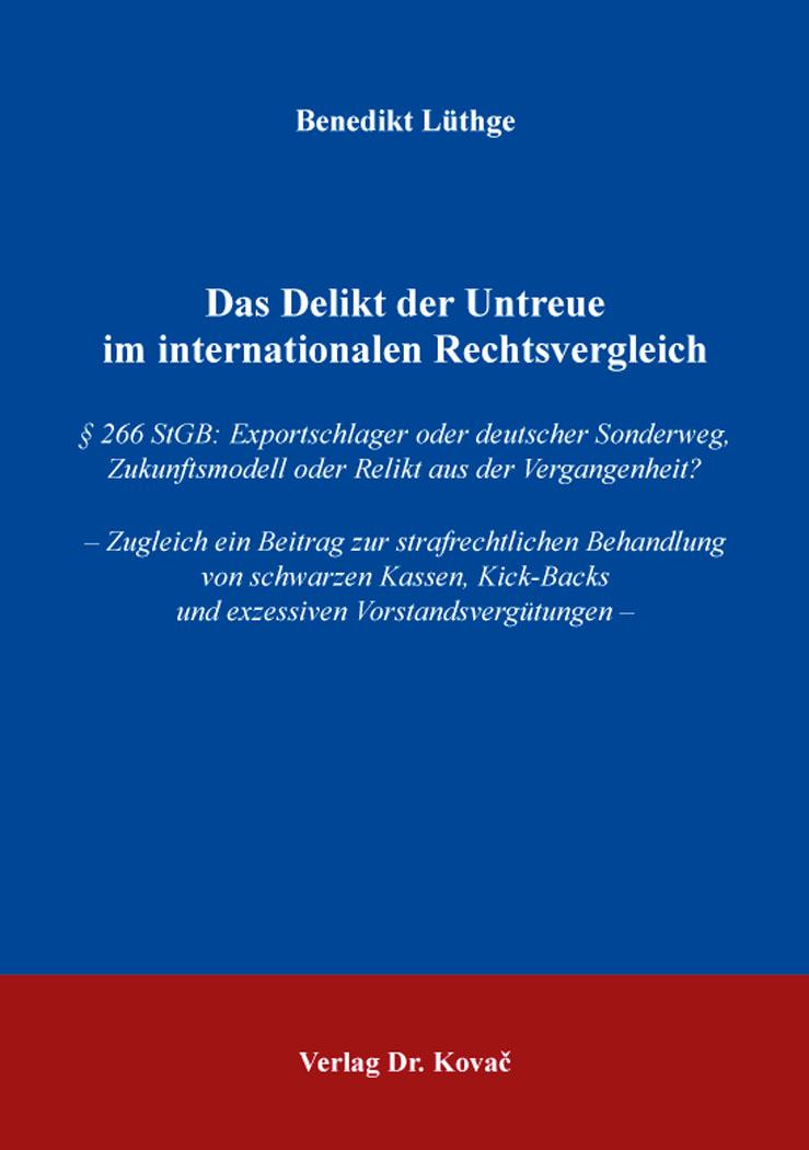 Cover: Das Delikt der Untreue im internationalen Rechtsvergleich