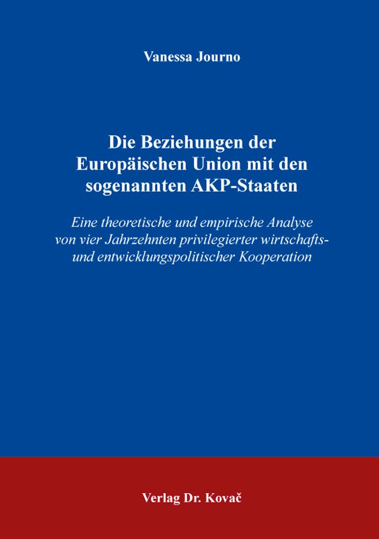Cover: Die Beziehungen der Europäischen Union mit den sogenannten AKP-Staaten