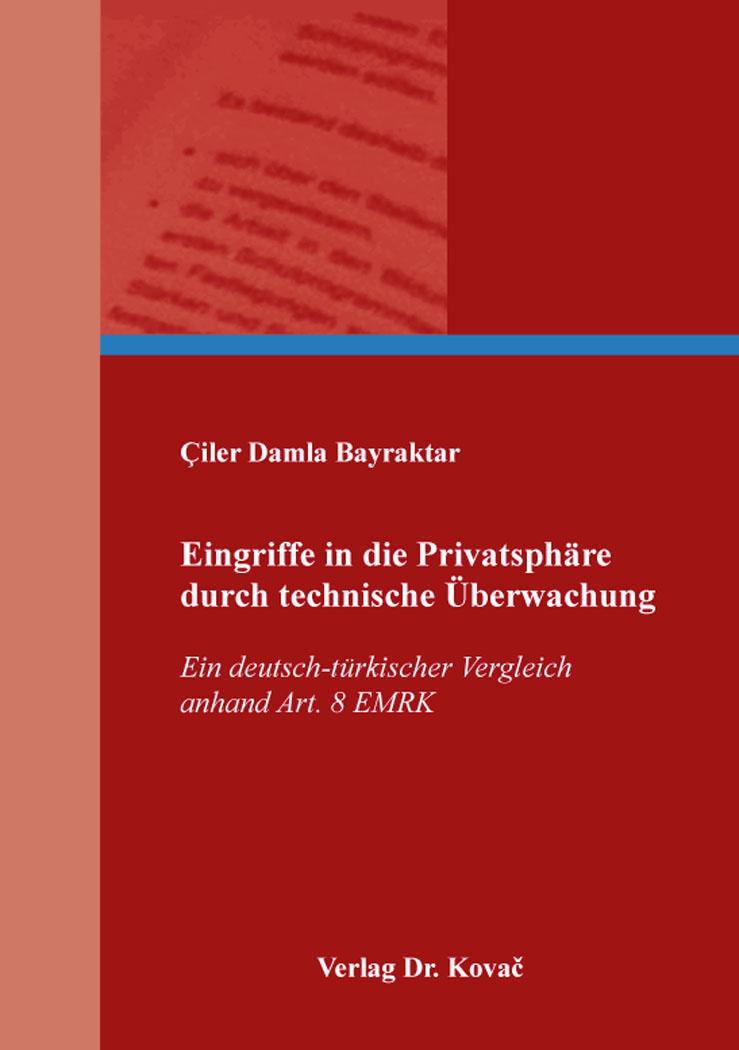Cover: Eingriffe in die Privatsphäre durch technische Überwachung