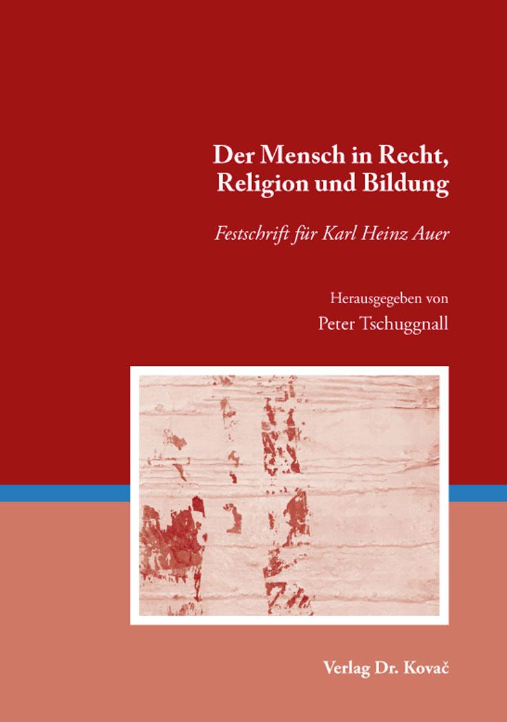 Cover: Der Mensch in Recht, Religion und Bildung