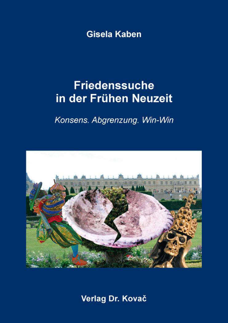 Cover: Friedenssuche in der Frühen Neuzeit