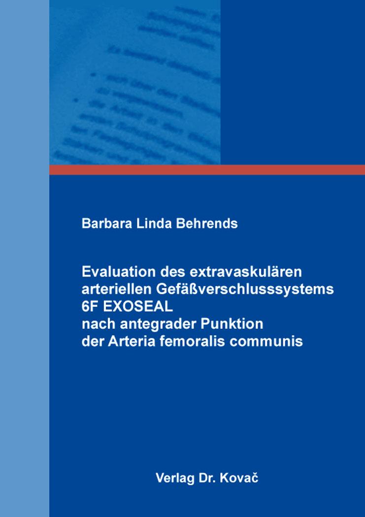 Cover: Evaluation des extravaskulären arteriellen Gefäßverschlusssystems 6F EXOSEAL nach antegrader Punktion der Arteria femoralis communis