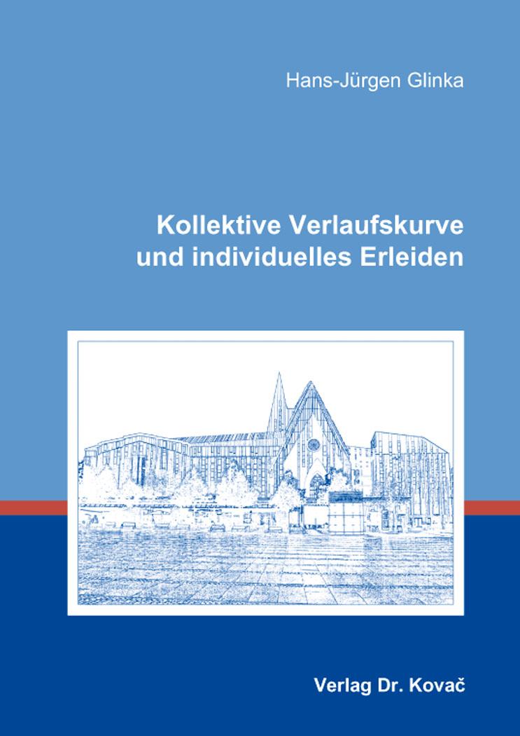 Cover: Kollektive Verlaufskurve und individuelles Erleiden