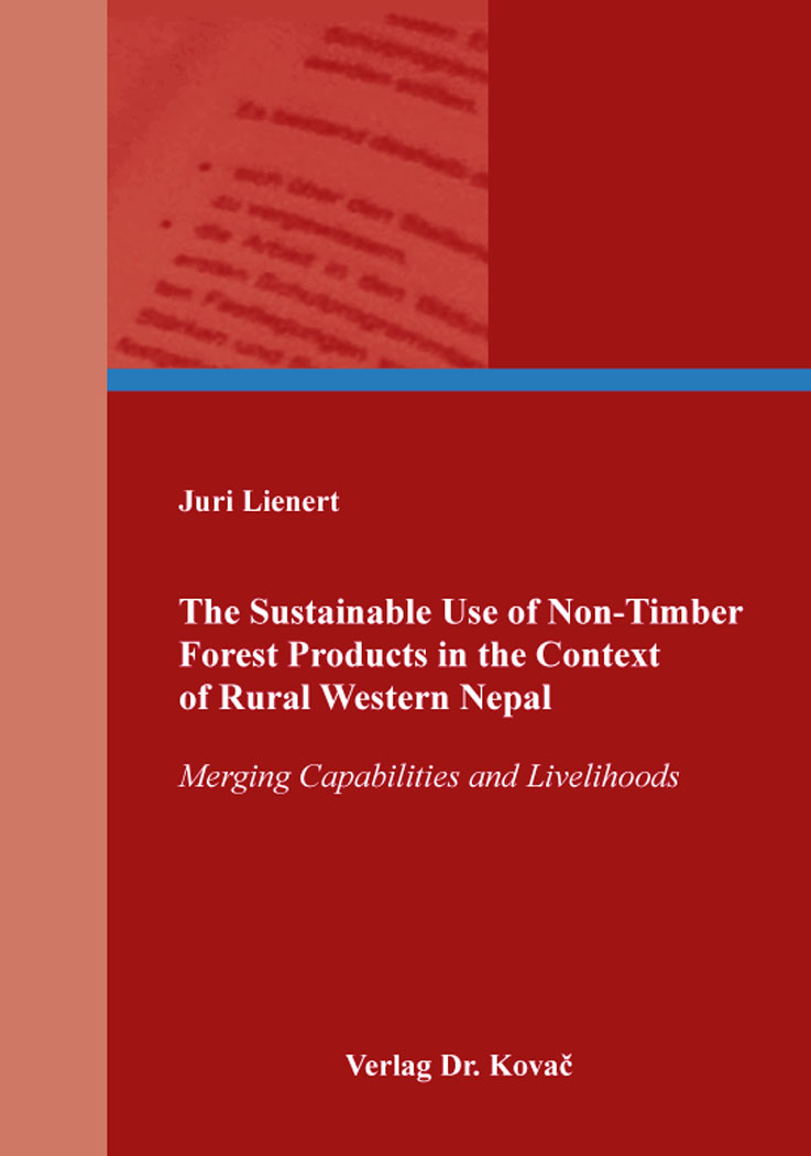 Cover: The Sustainable Use of Non-Timber Forest Products in the Context of Rural Western Nepal