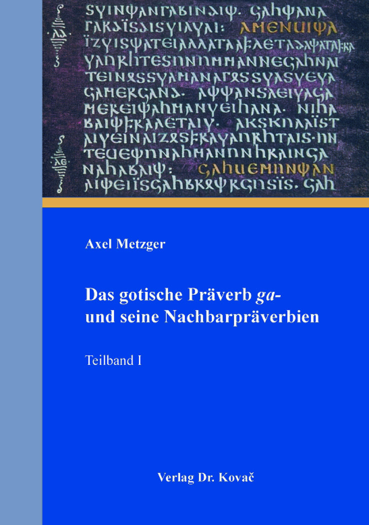Cover: Das gotische Präverb ga- und seine Nachbarpräverbien