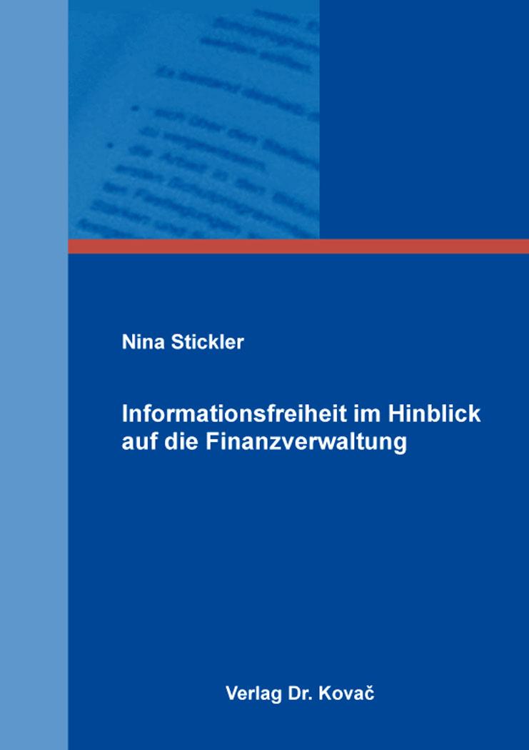 Cover: Informationsfreiheit im Hinblick auf die Finanzverwaltung