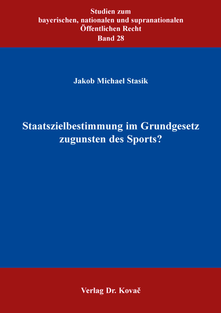 Cover: Staatszielbestimmung im Grundgesetz zugunsten des Sports?